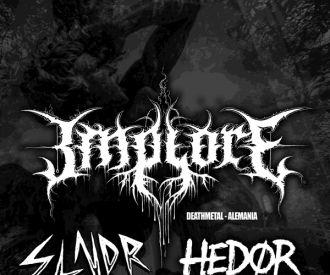 Implore + Slander+ Hedør